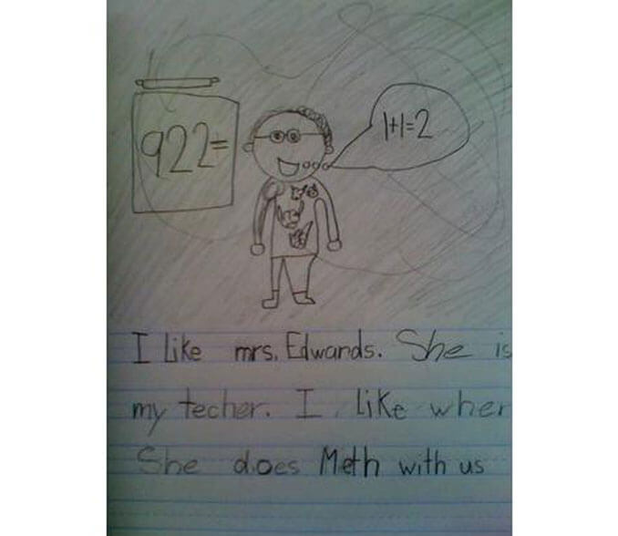 A child's drawing of their meth teacher - 22 Inappropriate Children's Drawings That Will Make You Laugh