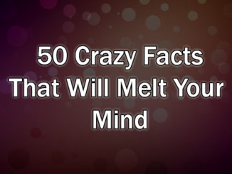 50 Crazy Facts