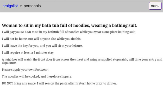 Ad for woman to sit in a bathtub full of noodles is one of the creepiest Craigslist stories.